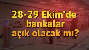 Yarın (Pazartesi günü) 28 Ekim'de bankalar açık mı tatil mi olacak
