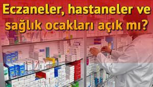 29 Ekim Salı günü hastaneler, eczaneler ve sağlık ocağı (aile hekimliği) açık mı
