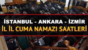 İstanbul Ankara İzmir il il cuma namazı saatleri | Cuma namazı bugün saat kaçta kılınacak