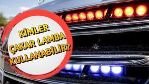 Araçlarda çakar lamba nedir Çakar lambayı hangi araçlar kullanabilecek
