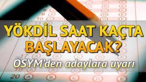 YÖKDİL sınavı başladı - YÖKDİL sınavı kaçta bitecek, sınav kaç dakika sürecek