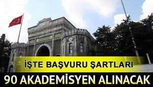 İstanbul Üniversitesi 90 akademisyen alacak Başvuru şartları neler