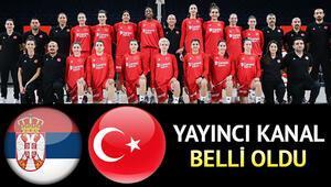 Sırbistan Türkiye basketbol milli maçı saat kaçta ve hangi kanalda