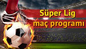 Bu hafta Süper Ligde hangi maçlar var Süper Lig haftanın programı