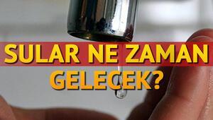 İstanbulda sular ne zaman gelecek İSKİ kesinti programı