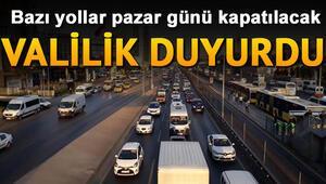 İstanbulda yarın hangi yollar kapalı olacak İşte 24 Kasım Pazar İstanbulda kapalı yollar ve alternatif güzergahlar