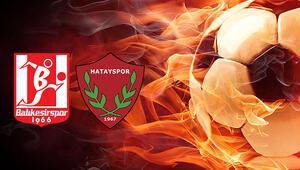 Balıkesirspor Hatayspor maçı ne zaman saat kaçta hangi kanalda
