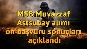 MSB Muvazzaf Astsubay alımı ön başvuru sonuçları açıklandı