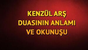 Kenzül-arş duası nedir, fazileti nelerdir Kenzül-arş duası Arapça ve Türkçe okunuşu