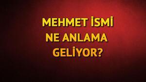 Mehmet isminin anlamı nedir Mehmet ne demek, Kuranda geçiyor mu