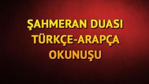 Şahmeran duası nedir Şahmeran duasının fazileti, Arapça ve Türkçe okunuşu