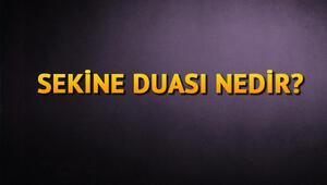 Sekine duası nedir Sekine duası faziletleri, Arapça ve Türkçe okunuşu