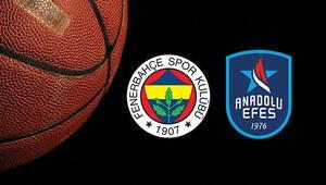 Fenerbahçe Beko Anadolu Efes maçı saat kaçta ve hangi kanalda