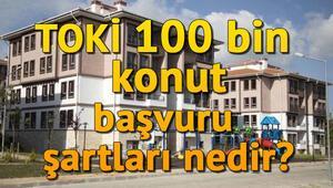 TOKİ 100 bin sosyal konut projesi hangi illerde yapılacak TOKİ konut başvuru şartları nedir