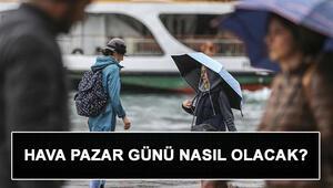 İstanbul için son dakika yağış uyarısı Pazar günü hava nasıl olacak
