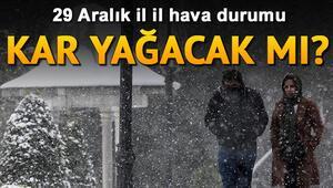 İstanbula yarın kar yağacak mı Nerelere kar yağacak İşte 29 Aralık il il hava durumu raporu