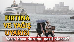 Meteorolojiden kar ve fırtına uyarısı Yarın İstanbulda yağmur yağacak mı