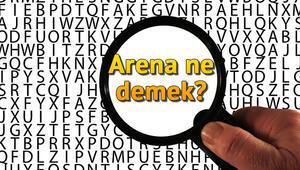 Arena ne demek Arena nedir Arena TDK kelime anlamı