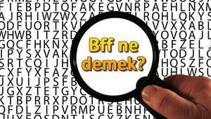 Bff ne demek Bff açılımı nedir