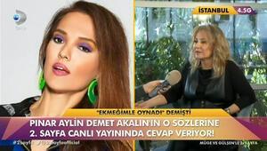 Demet Akalına Pınar Aylinden cevap geldi