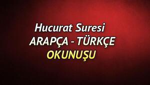 Hucurat Suresi Oku - Hucurat Suresi Anlamı, Tefsiri, Türkçe ve Arapça Okunuşu (Diyanet Meali)