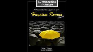 """Ali Poyrazoğlu'ndan Yepyeni Bir Komedi Oyunu: """"Hayatım Roman"""" Sahnede"""