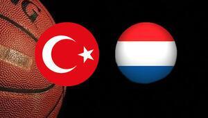 Türkiye - Hollanda basketbol maçı saat kaçta, hangi kanalda