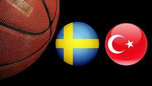 İsveç Türkiye basketbol milli maçı ne zaman saat kaçta ve hangi kanalda