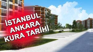 TOKİ İstanbul ve Ankara kura çekimi ne zaman TOKİ kura sonuçlar ne zaman açıklanacak