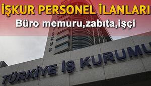 KPSS şartsız işçi alımı başladı - İşte İŞKUR zabıta, büro memuru, güvenlik görevlisi iş ilanları