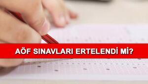 AÖF sınavları ertelendi mi Anadolu Üniversitesi ve Atatürk Üniversitesi AÖF sınavları ne zaman