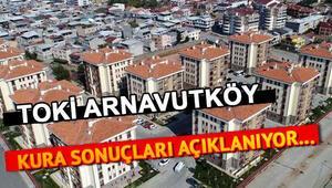 TOKİ Arnavutköy 2+1 nitelikli 2.625 konutun kurası tamamlandı -  Arnavutköy İstanbul TOKİ sonuç isim listesi 2020