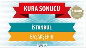 TOKİ Başakşehir kura sonuçları tam liste açıklandı - TOKİ 2+1 ve 3+1 kura sonuçları