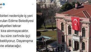 Edirne Belediyesi, faaliyetlerinin durduran kiracılarından kira almayacak