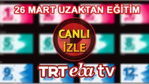 EBA izle: TRT EBA TV canlı yayın 26 Mart EBA TV frekans bilgileri ve ders programı
