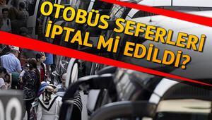 Şehirlerarası otobüs seferleri yasaklandı mı Son dakika açıklama geldi