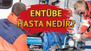 Entübe hasta ne demek Sağlık Bakanlığı açıklamalarında yer alan Entübe hasta nedir