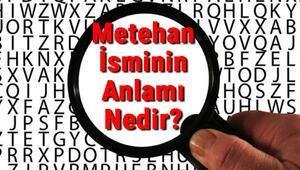 Metehan İsminin Anlamı Nedir Metehan Ne Demek
