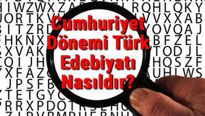 Cumhuriyet Dönemi Türk Edebiyatı Nasıldır Cumhuriyet Dönemi Şairleri, Şiirleri Ve Özellikleri
