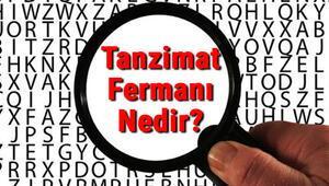 Tanzimat Fermanı Nedir Tanzimat Fermanı Tarihi, Maddeleri, Özellikleri Ve Padişahı Hakkında Bilgi
