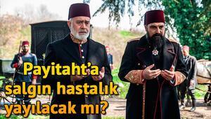 Payitaht Abdülhamid 115. yeni bölüm fragmanı yayınlandı - Biyolojik silah payitahtta salgını başlatacak mı?