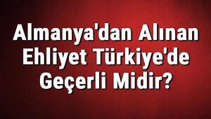 Almanyadan Alınan Ehliyet Türkiyede Geçerli Midir