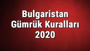 Bulgaristan Gümrük Kuralları 2020 - Sigara, Alkol, Altın Limitleri Ne Kadar
