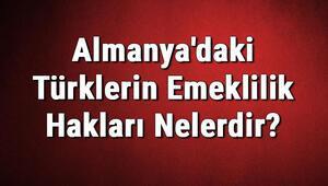 Almanyadaki Türklerin Emeklilik Hakları Nelerdir