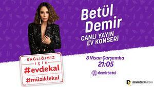 Betül Demir, Demirören Medyanın başlattığı #EvdeKal#MüzikleKal ile şimdi canlı yayında