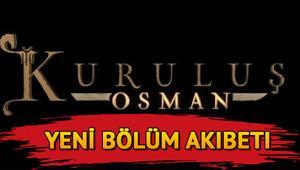 Kuruluş Osman neden yok Kuruluş Osman yeni bölüm ne zaman Atv yayın akışında yer almıyor