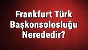 Frankfurt Türk Başkonsolosluğu Nerededir Konsolosluk İletişim Bilgileri, Adresi, Telefon Numarası Ve Çalışma Saatleri