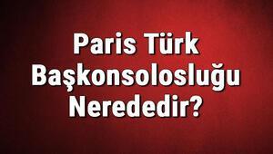 Paris Türk Başkonsolosluğu Nerededir Konsolosluk İletişim Bilgileri, Adresi, Telefon Numarası Ve Çalışma Saatleri