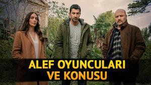 Alef hangi kanalda, saat kaçta izlenecek Alef dizisi oyuncuları kimdir, konusu nedir