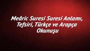 Mearic Suresi Oku - Meâric Suresi Suresi Anlamı, Tefsiri, Türkçe ve Arapça Okunuşu (Diyanet Meali)